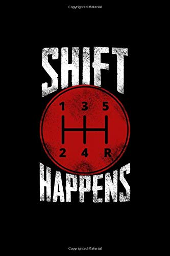 Shift Happens Gear Shift Notebook: Lined Journal, 120 Pages, 6 x 9 Travel Size, Affordable Gift Journal, Matte Finish