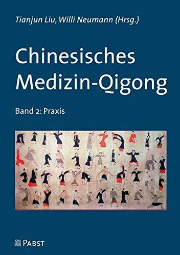 Chinesisches Medizin-Qigong: Band 2: Praxis