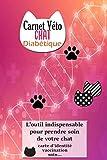 Carnet Véto Chat Diabétique: Suivi complet de la santé de votre chat