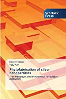 Phytofabrication of silver nanoparticles