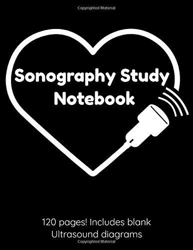 Sonography Study Notebook 120 pages! Includes blank Ultrasound diagrams: 8.5' x 11' College ruled lined Notebook with extras. Ultrasound Tech Gift Idea for Students, Men, Women.