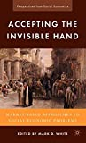 Image of Accepting the Invisible Hand: Market-Based Approaches to Social-Economic Problems (Perspectives from Social Economics)