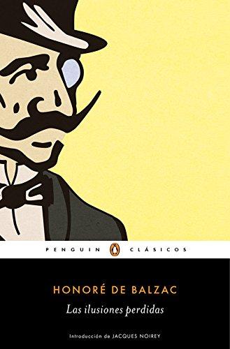 Las ilusiones perdidas (Penguin Clásicos)