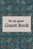 be my guest: be my guest  ,autograph signature book for guests to express  ,100 Pages 6x9 Lined Notebook.