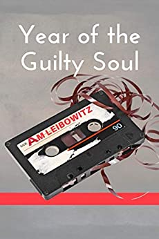 Year of the Guilty Soul by [A.M. Leibowitz]