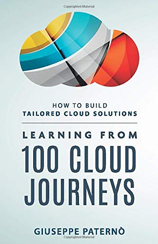 Learning From Over 100 Cloud Journeys: How to build tailored cloud solutions