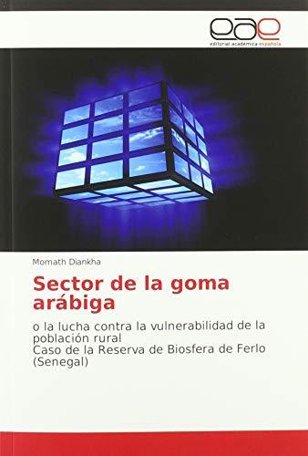 Sector de la goma arábiga: o la lucha contra la vulnerabilidad de la población ruralCaso de la Reserva de Biosfera de Ferlo (Senegal)