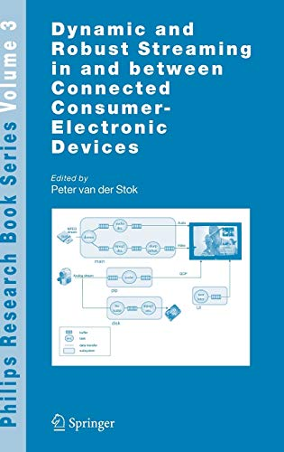 Dynamic and Robust Streaming in and between Connected Consumer-Electronic Devices (Philips Research Book Series (3), Band 3)