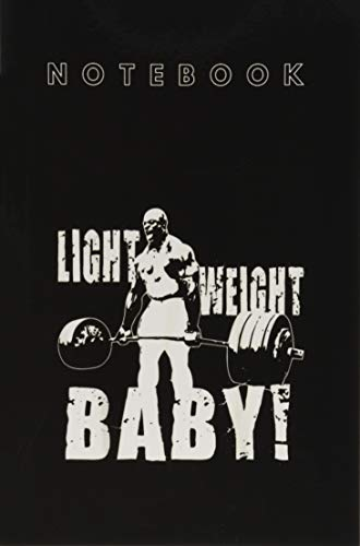 Notebook: Light Weight Baby Ronnie Coleman Deadlift Gym Notebook with Lines Spiral Club Composition and Journal College Lined with 120 Pages Journal ... for Men and Women to Write in Size 6x9