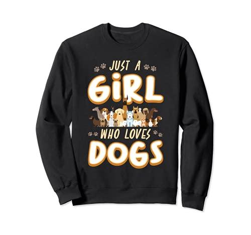 Just A Girl Who Loves Dogs - Regalo para cachorros Sudadera