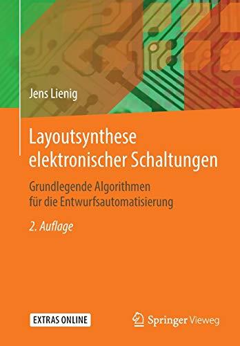 Layoutsynthese elektronischer Schaltungen: Grundlegende Algorithmen für die Entwurfsautomatisierung