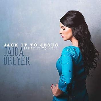Jack It to Jesus (Spray It to Hell)