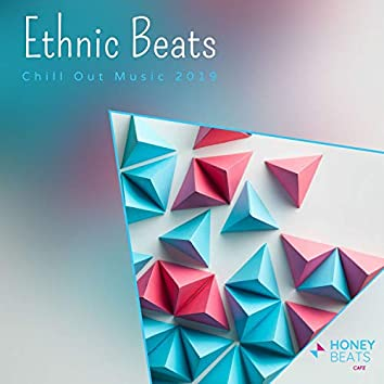 Ethnic Beats - Chill Out Music 2019