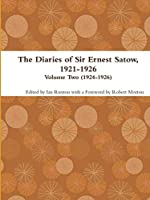 The Diaries of Sir Ernest Satow, 1921-1926 - Volume Two (1924-1926)