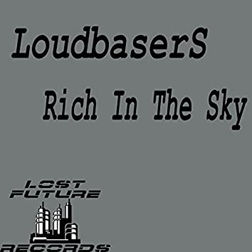 Rich In The Sky