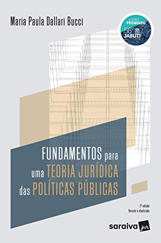 Fundamentos para uma Teoria Jurídica das Políticas Públicas