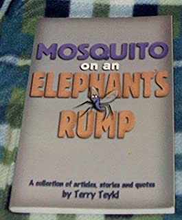 Mosquito on an Elephant's Rump (A collection of articles, stories and quotes)