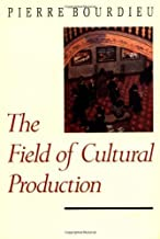 [The Field of Cultural Production: Essays on Art and Literature (European Perspectives: A Series in Social Thought and Cultural Criticism)] [Author: Bourdieu, Pierre] [March, 1994]