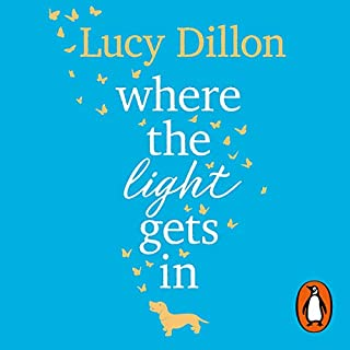 Where the Light Gets In                   By:                                                                                                                                 Lucy Dillon                               Narrated by:                                                                                                                                 Karen Cass                      Length: 14 hrs and 10 mins     42 ratings     Overall 4.2