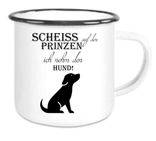 Crealuxe Emaille Tasse mit Rand Scheiss auf den Prinzen ich nehm den Hund - Kaffeetasse mit Motiv, Campingtasse Bedruckte Email-Tasse mit Sprüchen oder Bildern