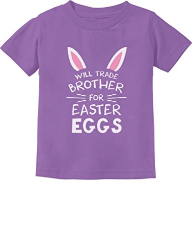 Trade Brother for Easter Eggs Siblings Easter Gift Toddler/Infant Kids T-Shirt 4T Lavender