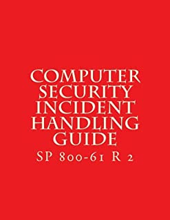 SP 800-61 R 2 Computer Security Incident Handling Guide: August 2012