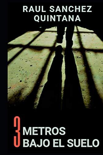 Tres Metros Bajo el Suelo: Un día más vivido. Un día menos para la libertad.