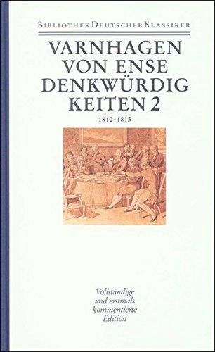 Werke in fünf Bänden: Band 2: Denkwürdigkeiten des eignen Lebens. Zweiter Band (1810-1815)