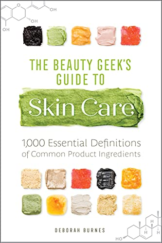 The Beauty Geek's Guide to Skin Car…