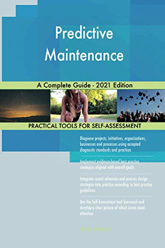 Predictive Maintenance A Complete Guide - 2021 Edition