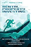 Rental Property Investing: The Essentials for Experienced Investors: How to Build a Smart and Unshakeable Wealth
