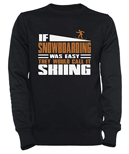 If Snowboarding Was Easy, They Would Call It Skiing Dames Mannen Unisex Sweatshirt Trui Zwart Women's Men's Unisex Sweatshirt Jumper Black