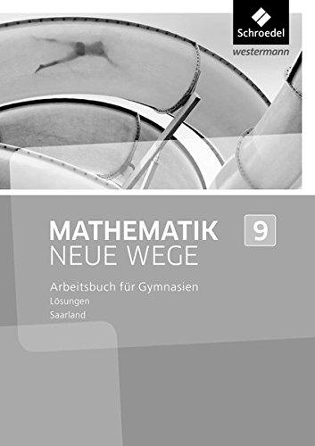 Mathematik Neue Wege SI - Ausgabe 2016 für das Saarland: Lösungen 9