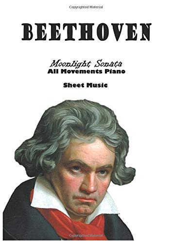 Beethoven Moonlight Sonata All Movements Piano Sheet Music