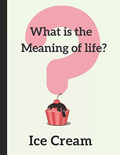 What Is The Meaning Of Life? Ice Cream: 2019-2020 Weekly Planner