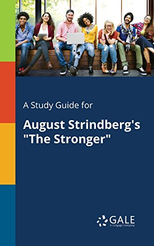 "A Study Guide for August Strindberg's ""The Stronger"" (Drama For Students) by [Cengage Learning Gale]"