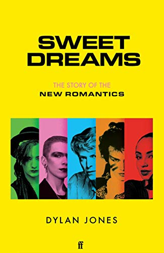 Sweet Dreams: From Club Culture to Style Culture, the Story of the New...