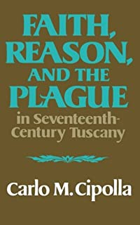 Faith, Reason, and the Plague in Seventeenth Century Tuscany