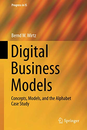 Digital Business Models: Concepts, Models, and the Alphabet Case Study (Progress in IS)