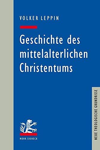 Geschichte des mittelalterlichen Christentums (Neue Theologische Grundrisse)