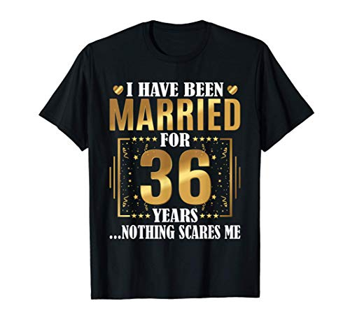 I Have Been Married For 36 Years - 36th Wedding Anniversary T-Shirt