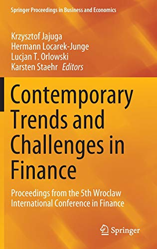 Contemporary Trends and Challenges in Finance: Proceedings from the 5th Wroclaw International Conference in Finance (Springer Proceedings in Business and Economics)