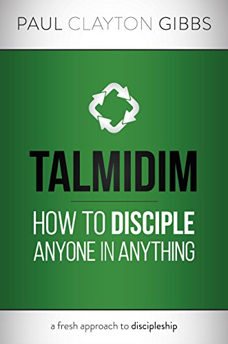 Talmidim: How to Disciple Anyone in Anything (English Edition)