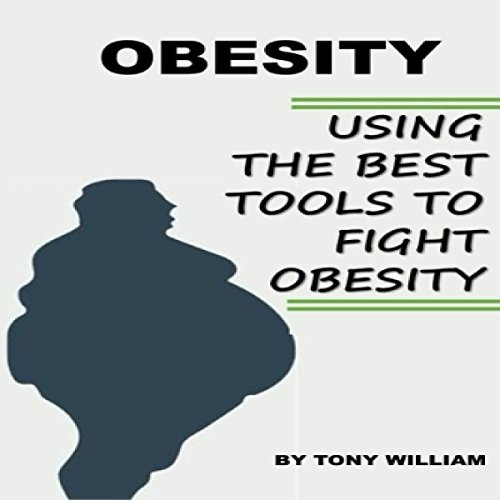 Couverture de Obesity: Using the Best Tools to Fight Obesity