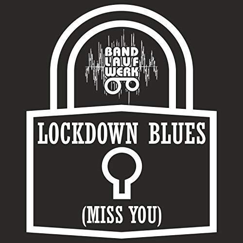 Lockdown Blues (Miss You)