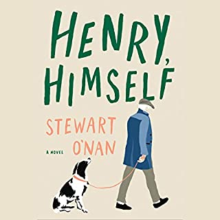Henry, Himself     A Novel              Written by:                                                                                                                                 Stewart O'Nan                               Narrated by:                                                                                                                                 Richmond Hoxie                      Length: 11 hrs and 59 mins     Not rated yet     Overall 0.0
