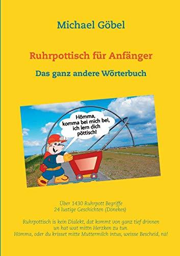 Ruhrpottisch für Anfänger: Das ganz andere Wörterbuch