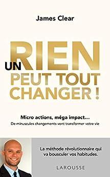 Un rien peut tout changer (French Edition) by [James Clear]