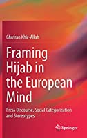 Framing Hijab in the European Mind: Press Discourse, Social Categorization and Stereotypes