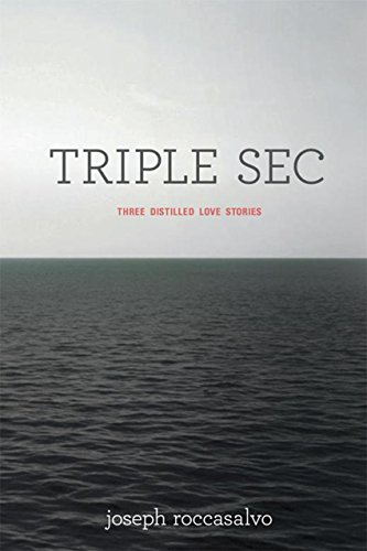 Triple Sec: Three Distilled Love Stories (English Edition)